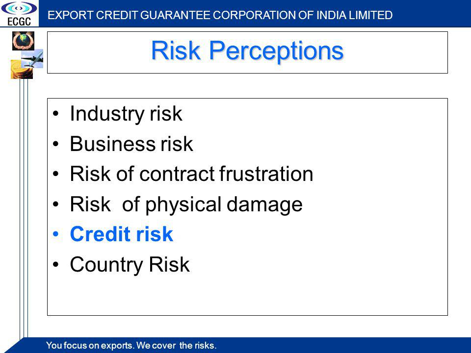 EXPORT CREDIT GUARANTEE CORPORATION OF INDIA LIMITED You focus on exports.