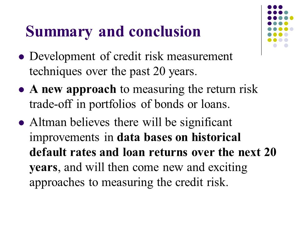 Summary and conclusion Development of credit risk measurement techniques over the past 20 years.