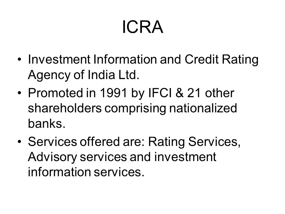 ICRA Investment Information and Credit Rating Agency of India Ltd.