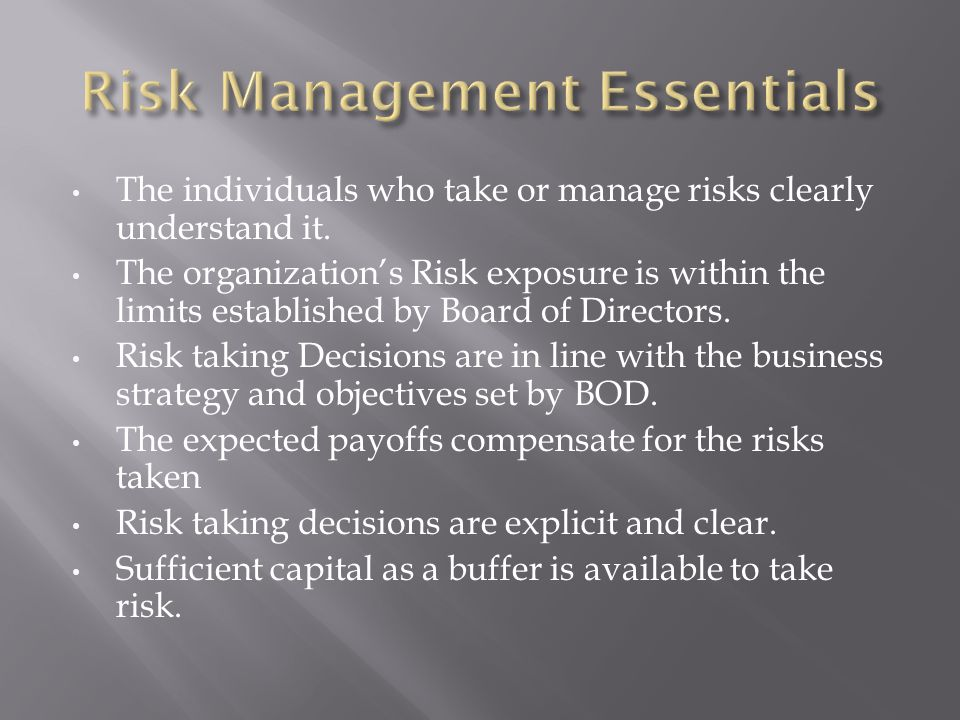 The individuals who take or manage risks clearly understand it.