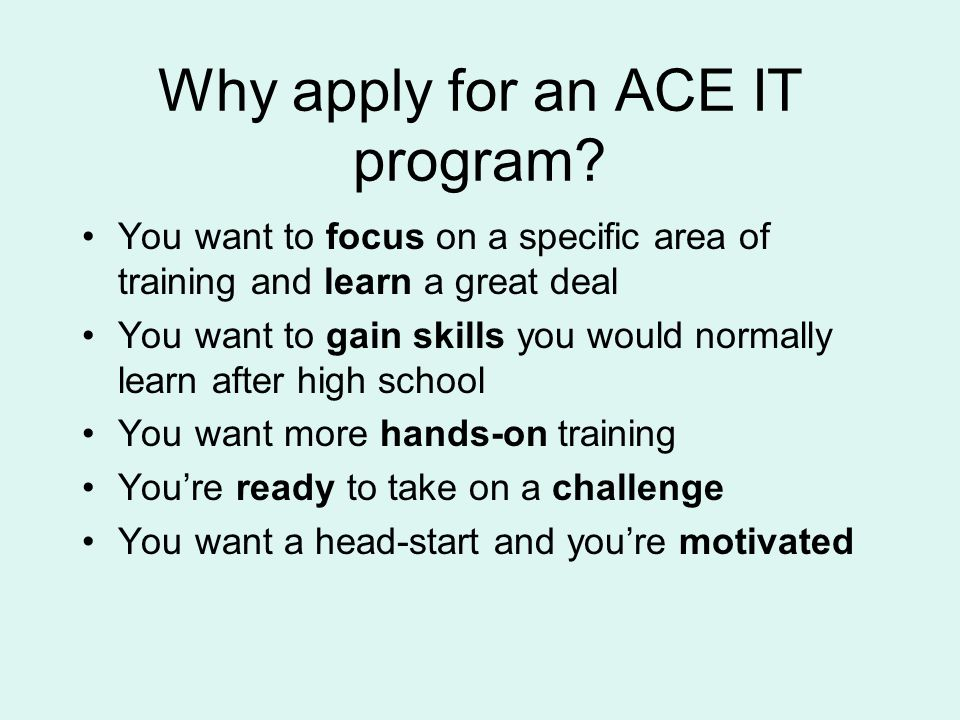 Why apply for an ACE IT program.