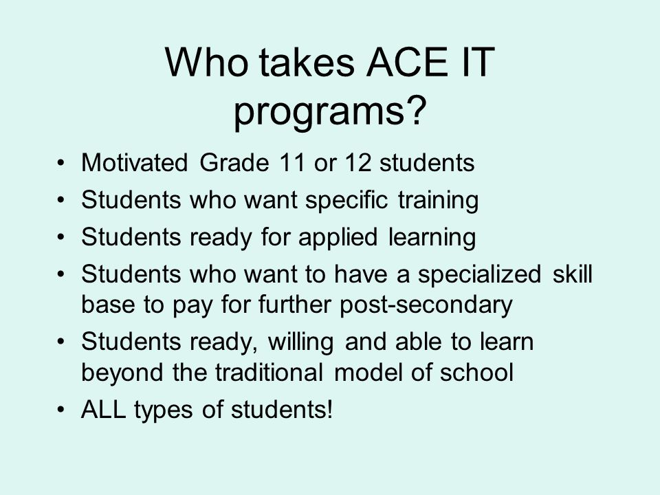 Who takes ACE IT programs.