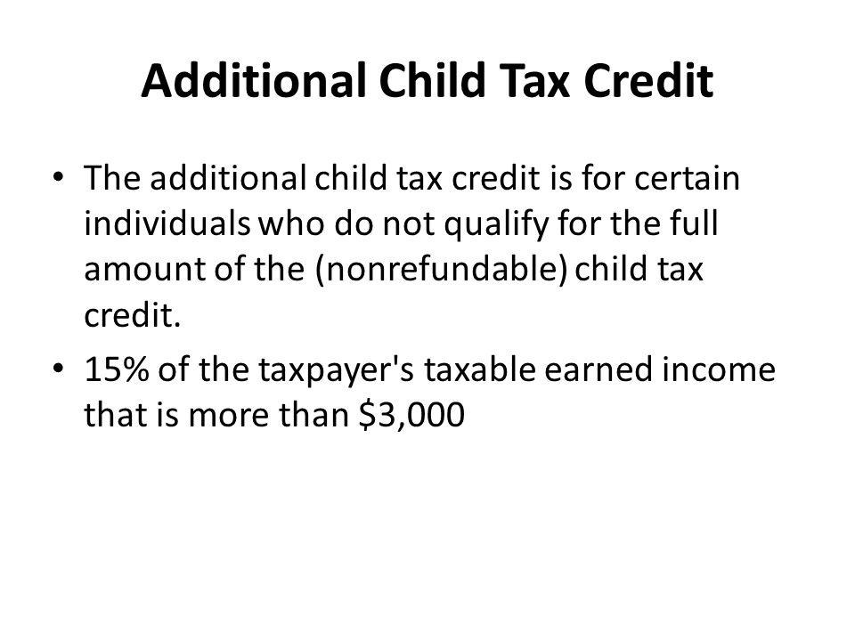 Additional Child Tax Credit The additional child tax credit is for certain individuals who do not qualify for the full amount of the (nonrefundable) child tax credit.