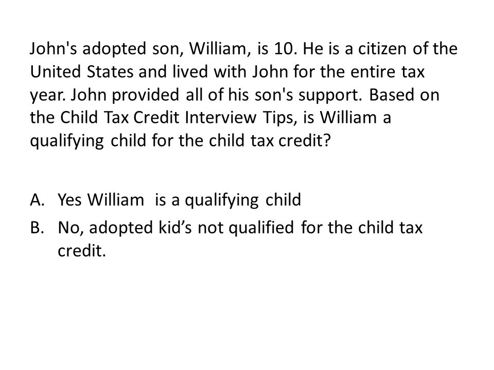 John s adopted son, William, is 10.