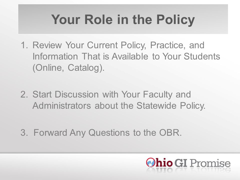 Your Role in the Policy 1.Review Your Current Policy, Practice, and Information That is Available to Your Students (Online, Catalog).