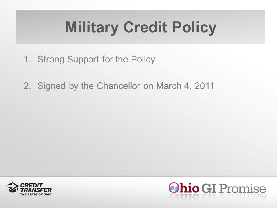 Military Credit Policy 1.Strong Support for the Policy 2.Signed by the Chancellor on March 4, 2011