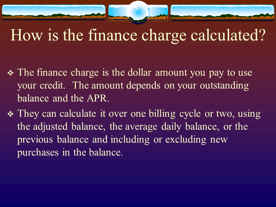 How is the finance charge calculated.