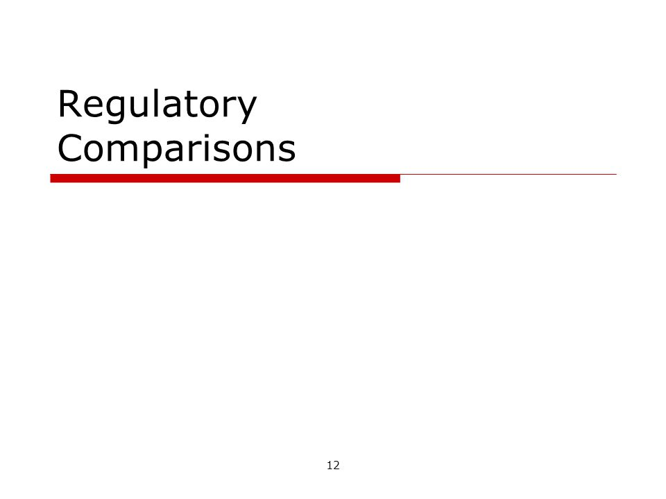 12 Regulatory Comparisons
