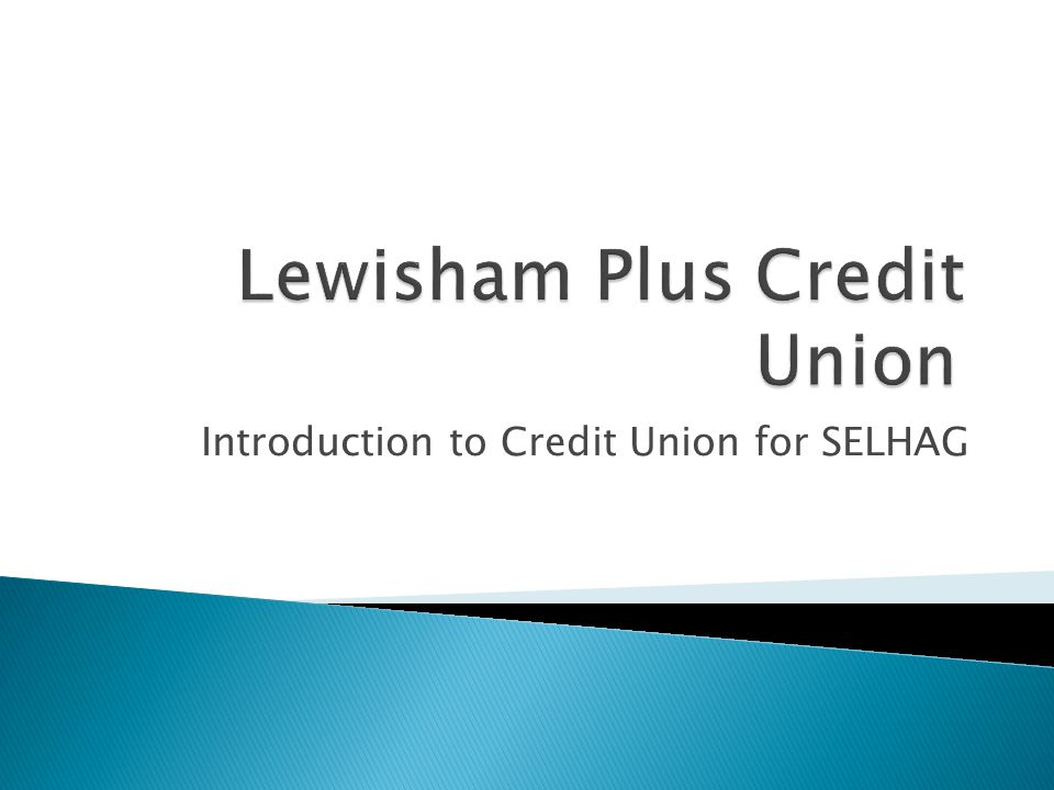 Introduction to Credit Union for SELHAG