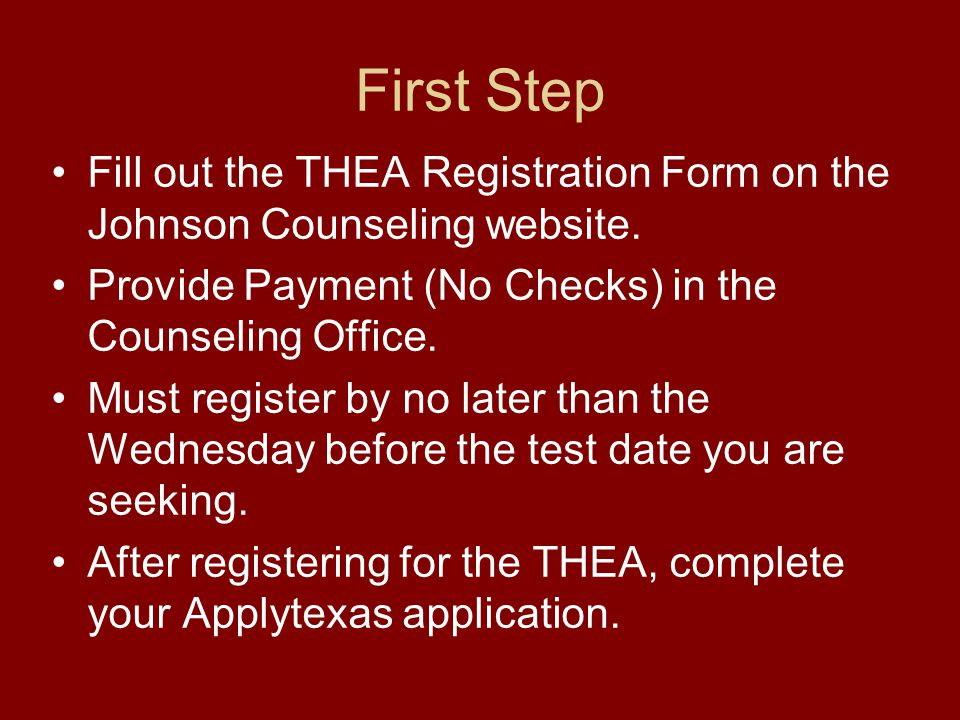 First Step Fill out the THEA Registration Form on the Johnson Counseling website.