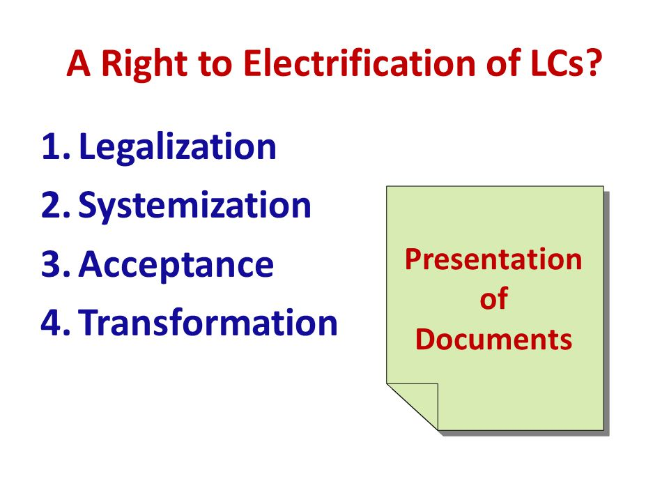 A Right to Electrification of LCs.