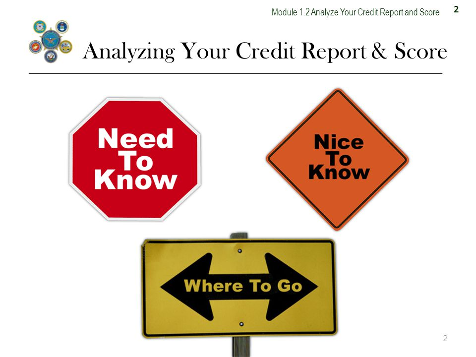 2 Module 1.2 Analyze Your Credit Report and Score Analyzing Your Credit Report & Score 2 13.3