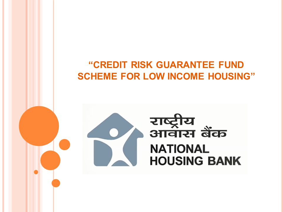 CREDIT RISK GUARANTEE FUND SCHEME FOR LOW INCOME HOUSING