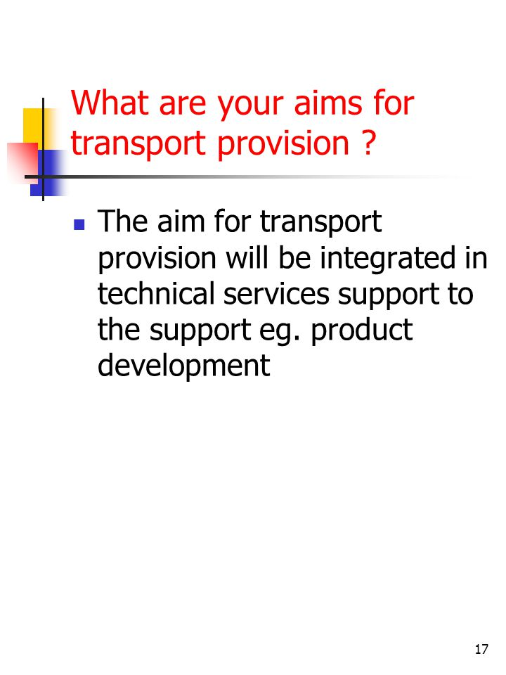 What are your aims for transport provision .