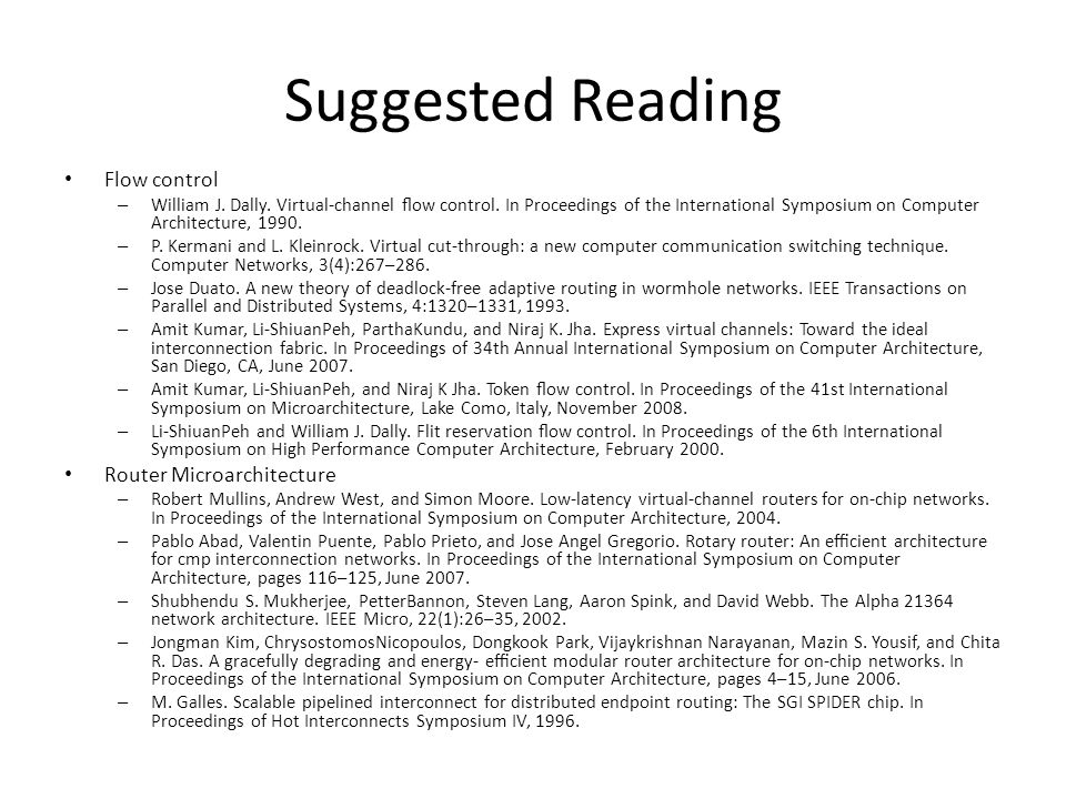 Suggested Reading Flow control – William J. Dally.