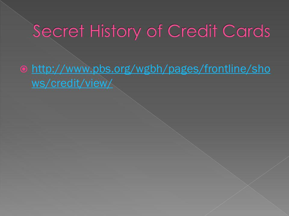 http://www.pbs.org/wgbh/pages/frontline/sho ws/credit/view/ http://www.pbs.org/wgbh/pages/frontline/sho ws/credit/view/