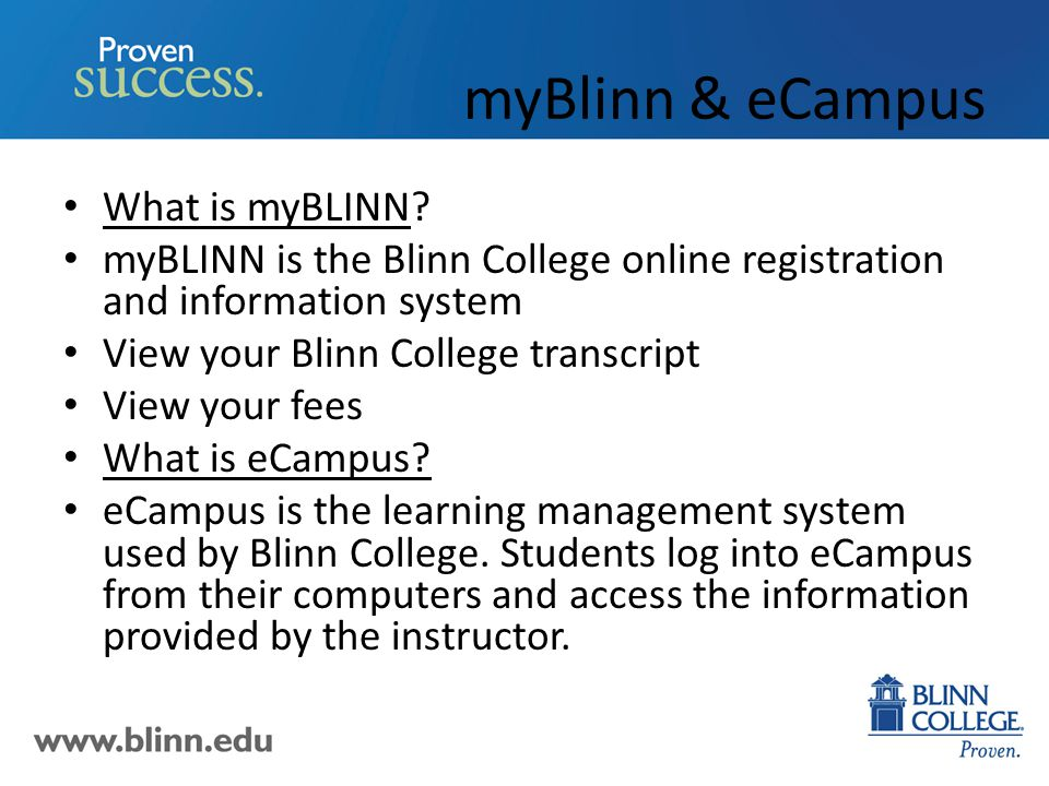 myBlinn & eCampus What is myBLINN.