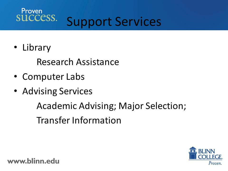 Support Services Library Research Assistance Computer Labs Advising Services Academic Advising; Major Selection; Transfer Information