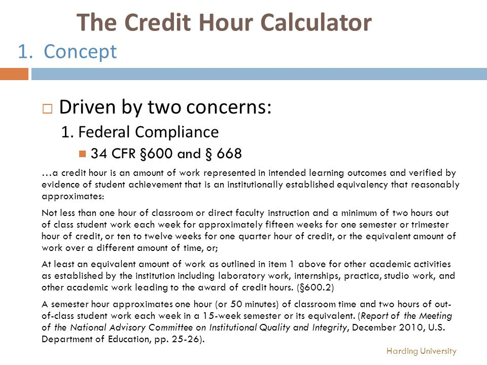 The Credit Hour Calculator 1. Concept Driven by two concerns: 1.
