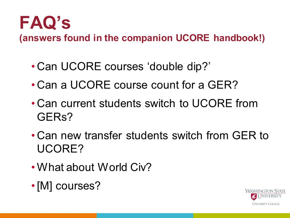 FAQs (answers found in the companion UCORE handbook!) Can UCORE courses double dip.
