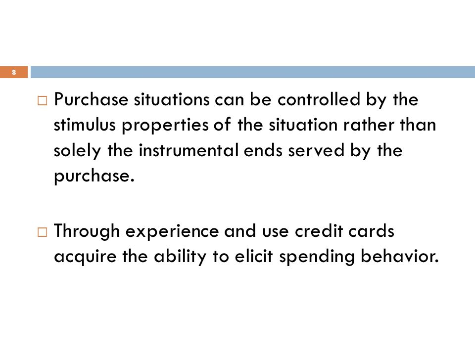 Purchase situations can be controlled by the stimulus properties of the situation rather than solely the instrumental ends served by the purchase.