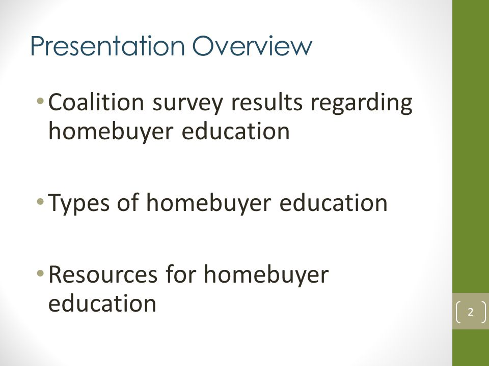 Presentation Overview Coalition survey results regarding homebuyer education Types of homebuyer education Resources for homebuyer education 2