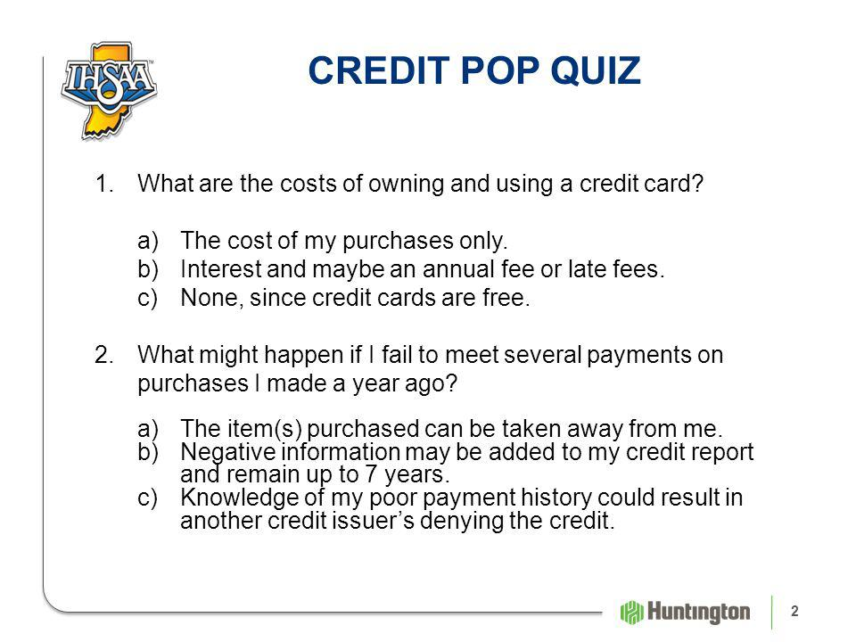 1.What are the costs of owning and using a credit card.