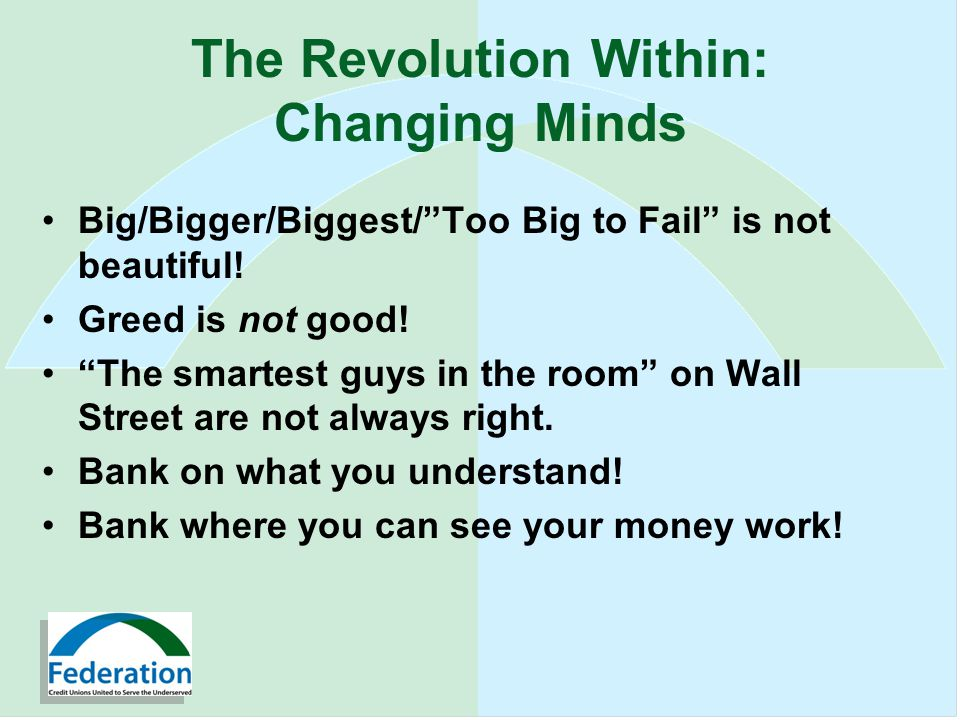 The Revolution Within: Changing Minds Big/Bigger/Biggest/Too Big to Fail is not beautiful.