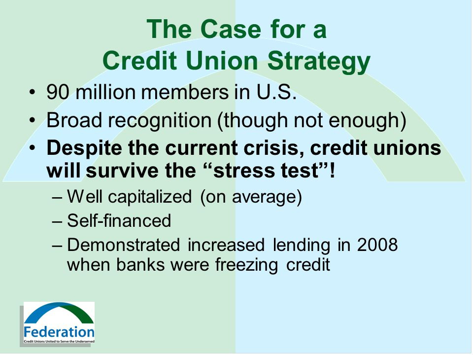 The Case for a Credit Union Strategy 90 million members in U.S.