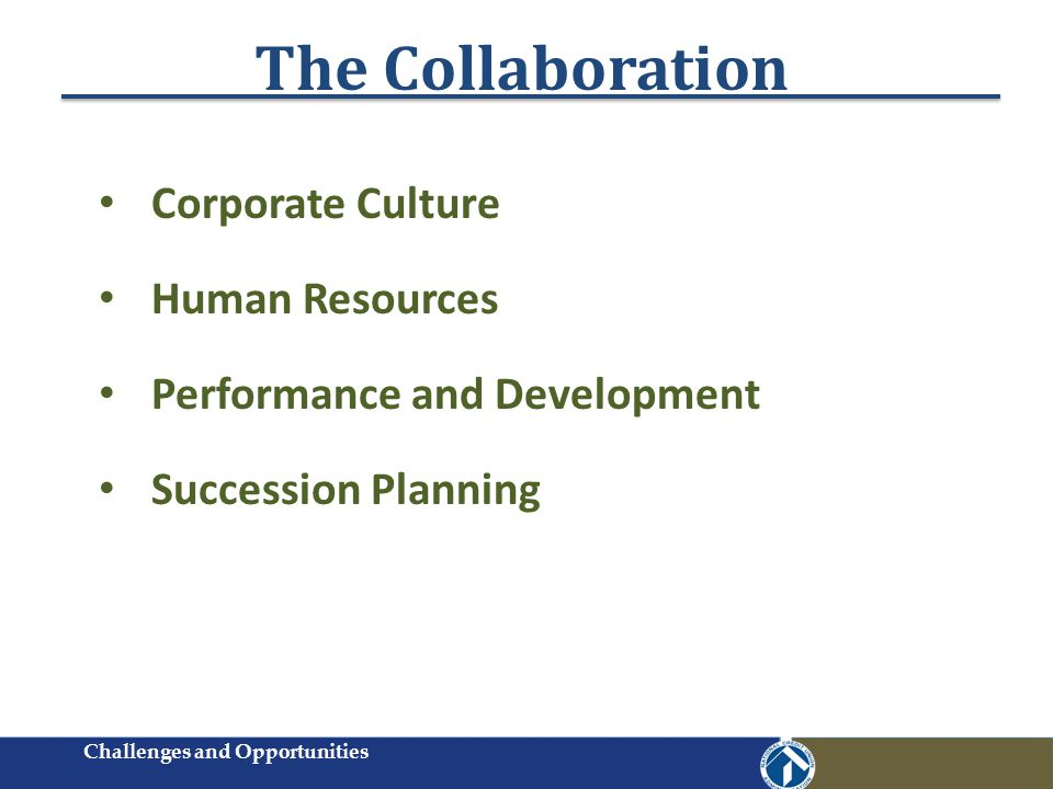 The Collaboration Corporate Culture Human Resources Performance and Development Succession Planning Challenges and Opportunities