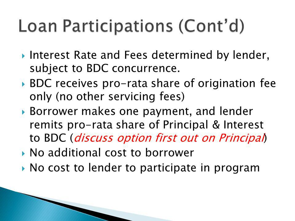 Interest Rate and Fees determined by lender, subject to BDC concurrence.