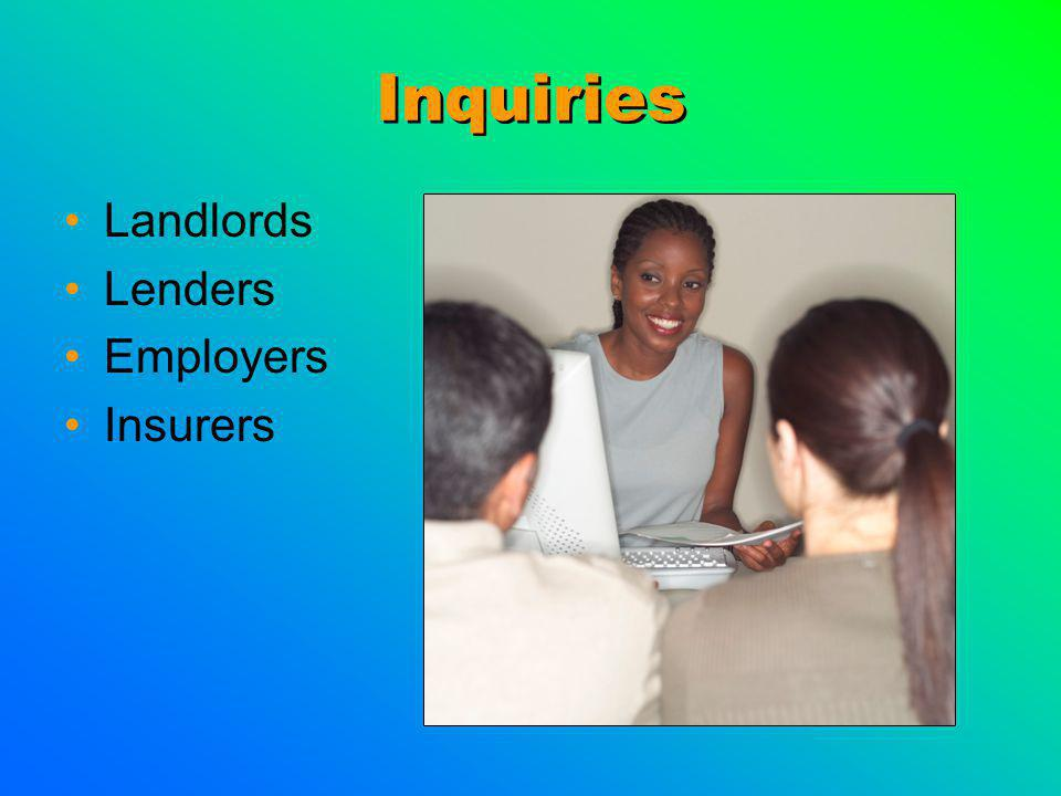 Inquiries Landlords Lenders Employers Insurers