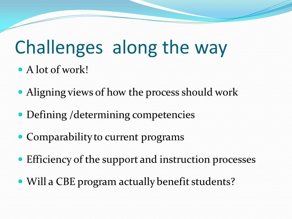 Challenges along the way A lot of work.