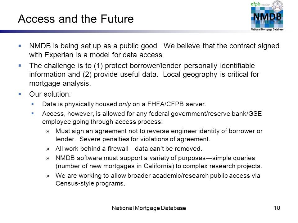 The National Mortgage Database (NMDB) Robert Avery, Ken Brevoort
