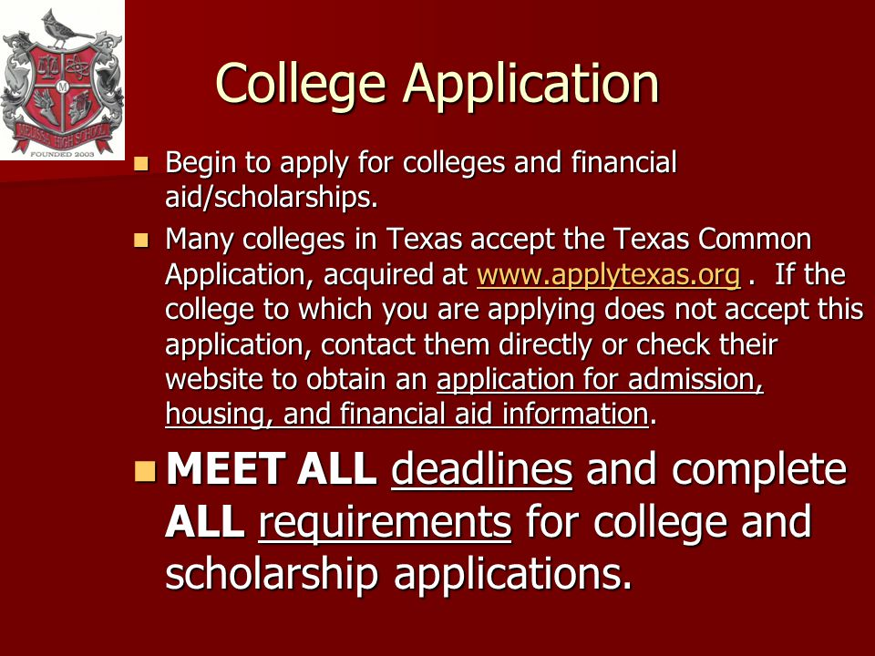 College Application Begin to apply for colleges and financial aid/scholarships.