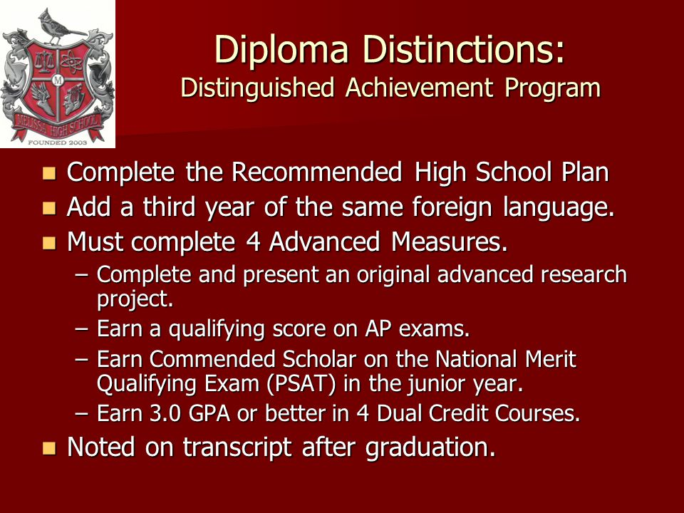 Complete the Recommended High School Plan Complete the Recommended High School Plan Add a third year of the same foreign language.