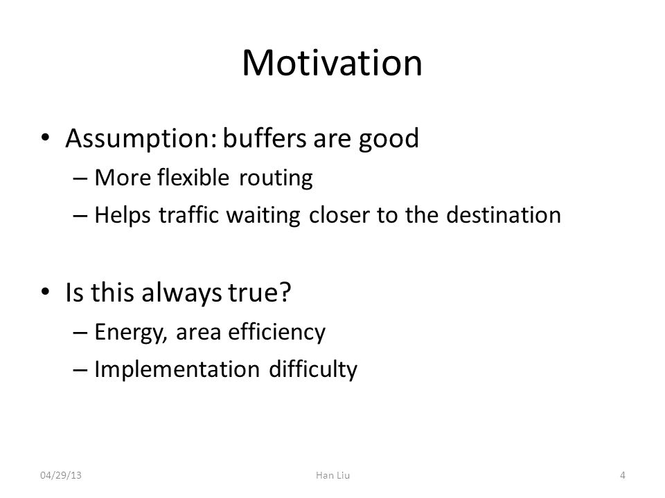 Motivation Assumption: buffers are good – More flexible routing – Helps traffic waiting closer to the destination Is this always true.