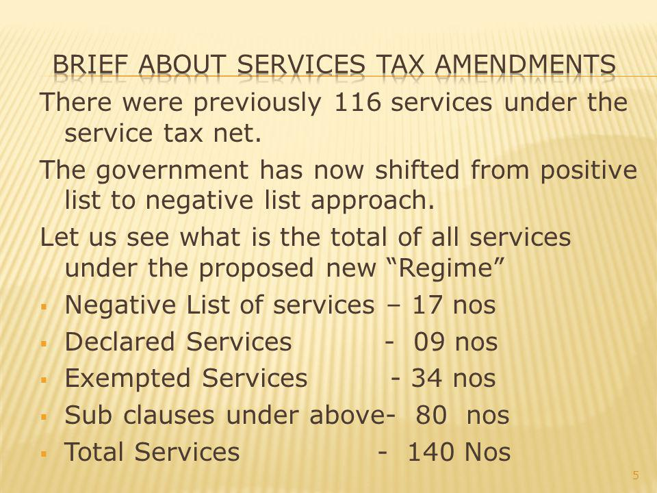 There were previously 116 services under the service tax net.