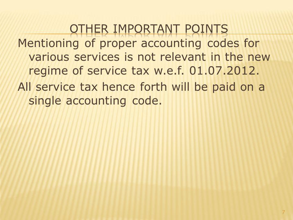 Mentioning of proper accounting codes for various services is not relevant in the new regime of service tax w.e.f.