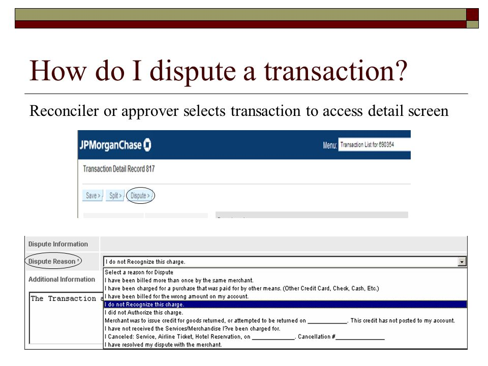 How do I dispute a transaction Reconciler or approver selects transaction to access detail screen