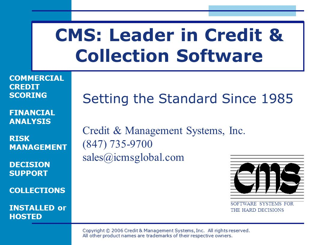 Copyright © 2006 Credit & Management Systems, Inc.
