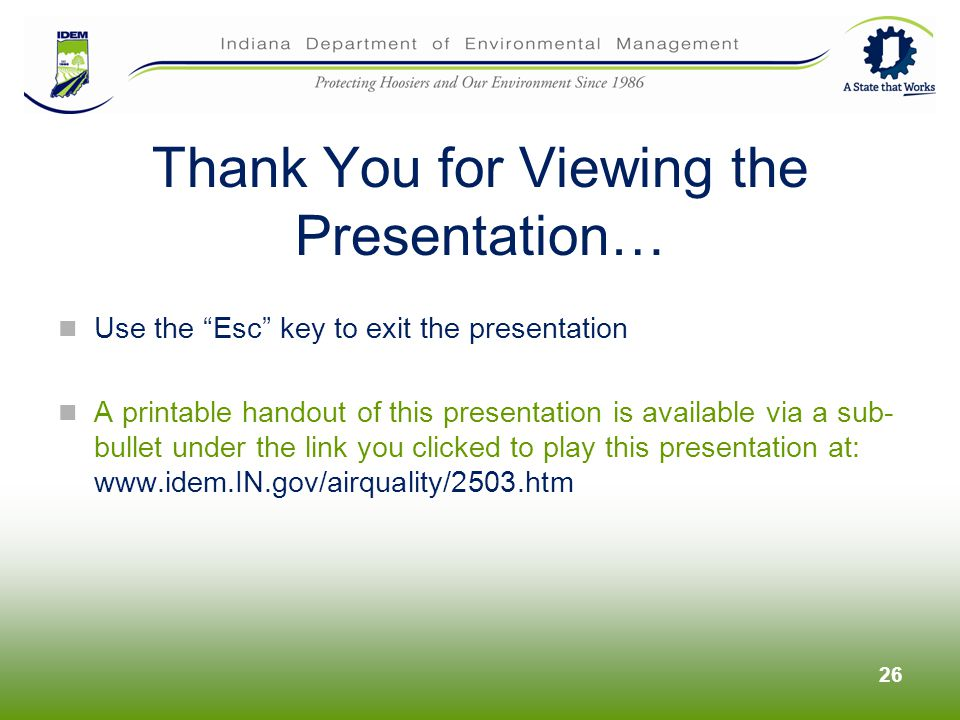 Use the Esc key to exit the presentation A printable handout of this presentation is available via a sub- bullet under the link you clicked to play this presentation at:   26 Thank You for Viewing the Presentation…