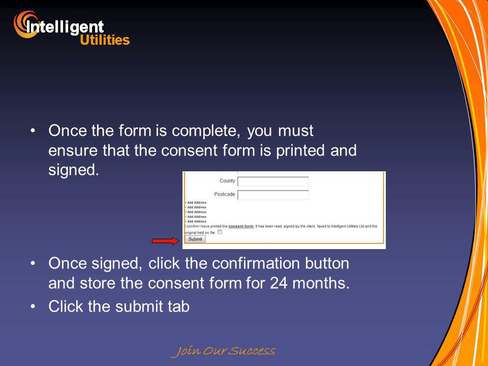 Intelligent Utilities Intelligent Utilities Intelligent Utilities Intelligent Utilities Intelligent Utilities Intelligent Utilities Intelligent Utilities Intelligent Utilities Intelligent Join Our Success Once the form is complete, you must ensure that the consent form is printed and signed.