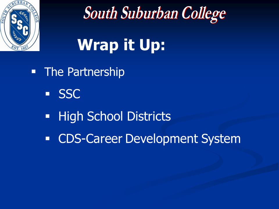 Wrap it Up: The Partnership SSC High School Districts CDS-Career Development System