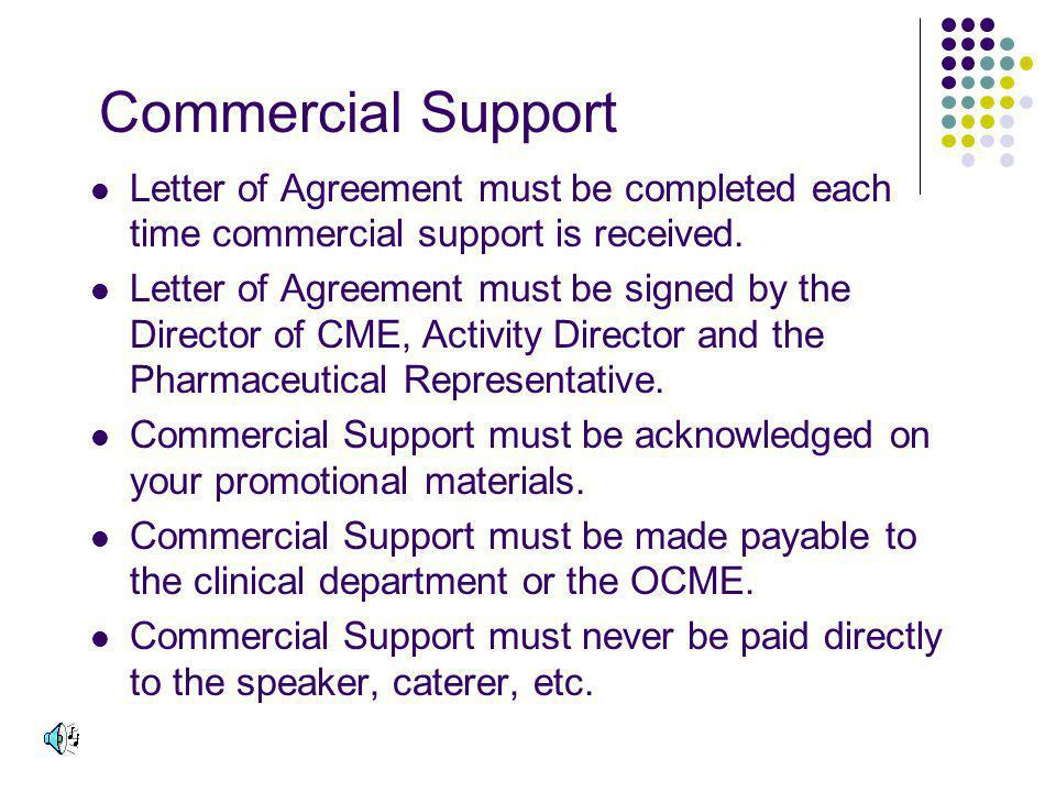 Commercial Support Letter of Agreement must be completed each time commercial support is received.