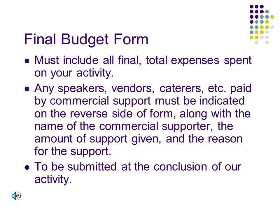 Final Budget Form Must include all final, total expenses spent on your activity.
