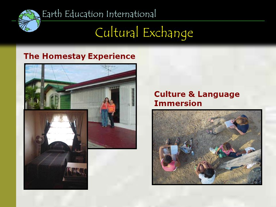 Cultural Exchange Earth Education International The Homestay Experience Culture & Language Immersion