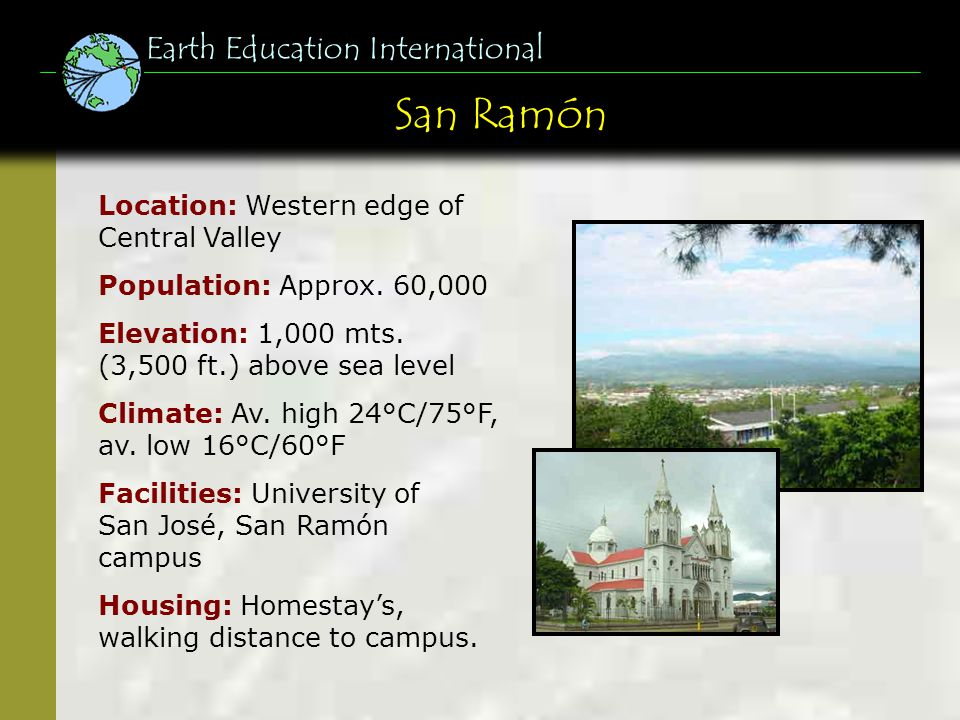 Earth Education International Location: Western edge of Central Valley Population: Approx.