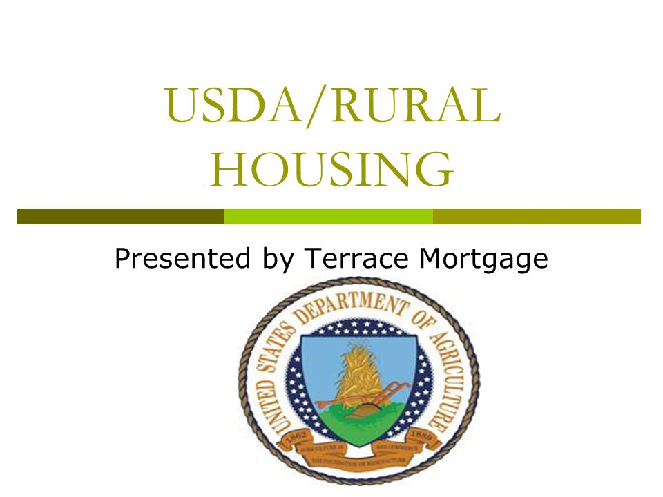 USDA/RURAL HOUSING Presented by Terrace Mortgage
