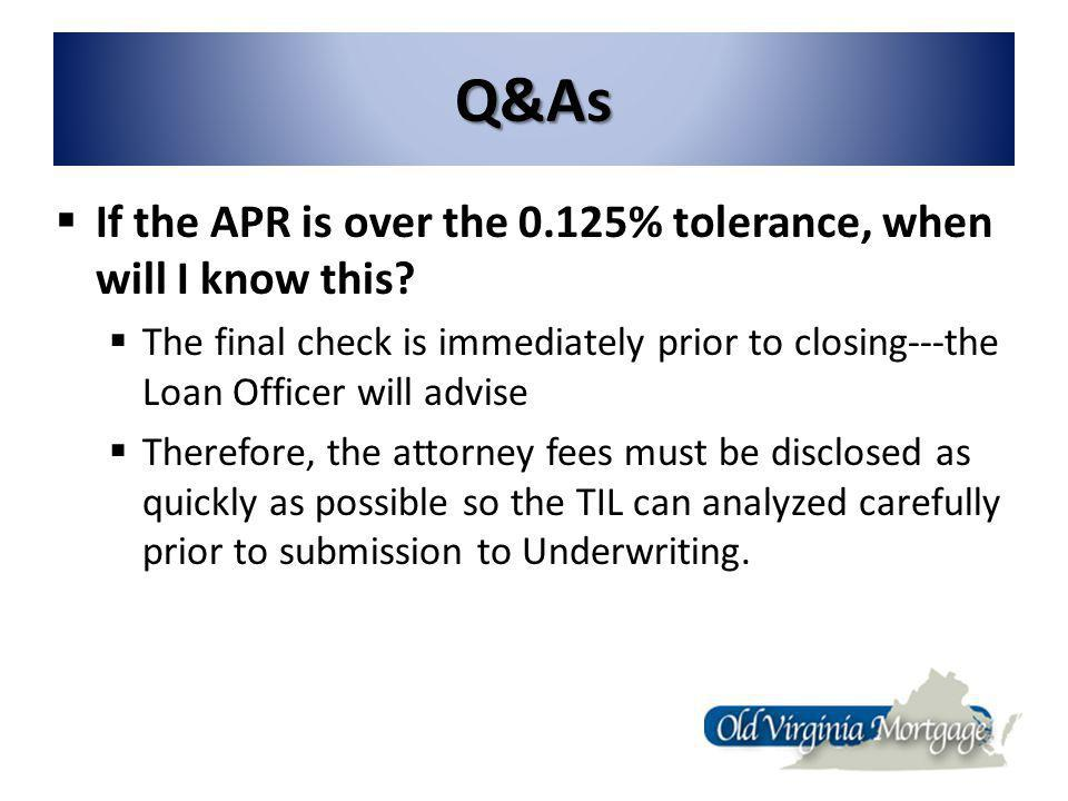 Q&As If the APR is over the 0.125% tolerance, when will I know this.